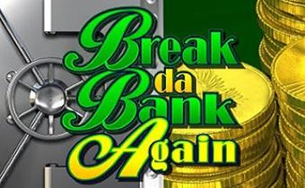 Break Da Bank Again Casino Game